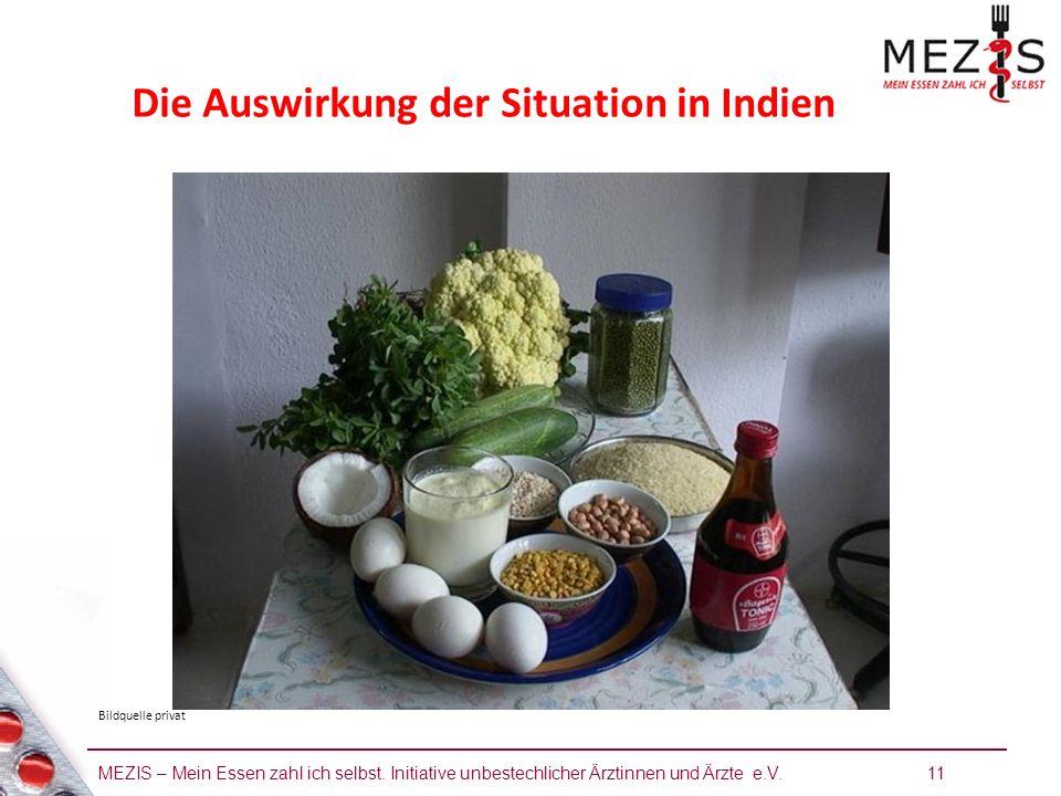 MEZIS – Mein Essen zahl ich selbst. Initiative unbestechlicher Ärztinnen und Ärzte e.V. 11 Die Auswirkung der Situation in Indien Bildquelle privat
