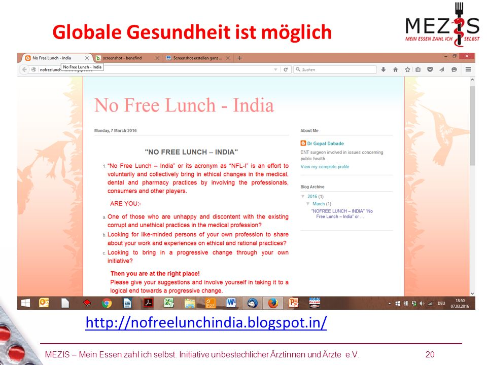 MEZIS – Mein Essen zahl ich selbst. Initiative unbestechlicher Ärztinnen und Ärzte e.V. 20 Globale Gesundheit ist möglich http://nofreelunchindia.blog