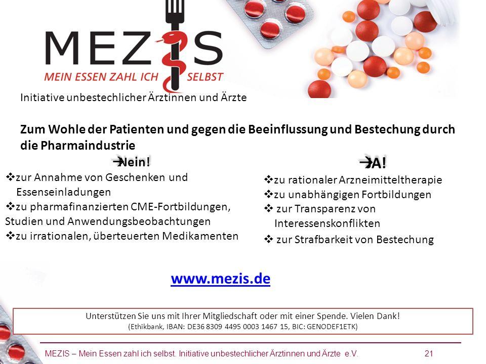MEZIS – Mein Essen zahl ich selbst. Initiative unbestechlicher Ärztinnen und Ärzte e.V. 21 Initiative unbestechlicher Ärztinnen und Ärzte Zum Wohle de
