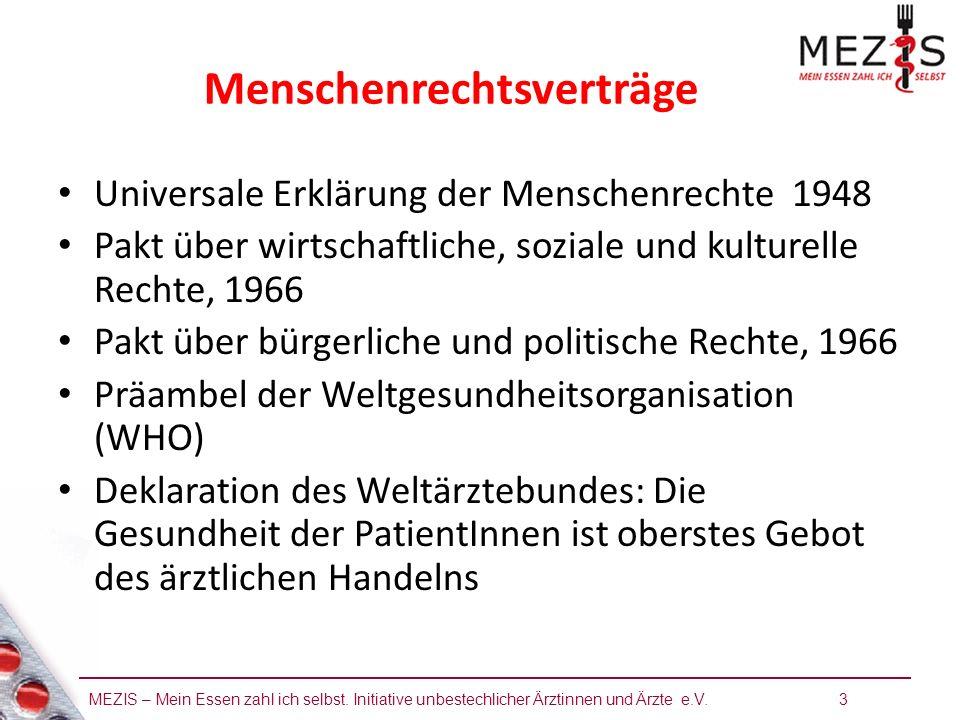 MEZIS – Mein Essen zahl ich selbst. Initiative unbestechlicher Ärztinnen und Ärzte e.V. 3 Menschenrechtsverträge Universale Erklärung der Menschenrech