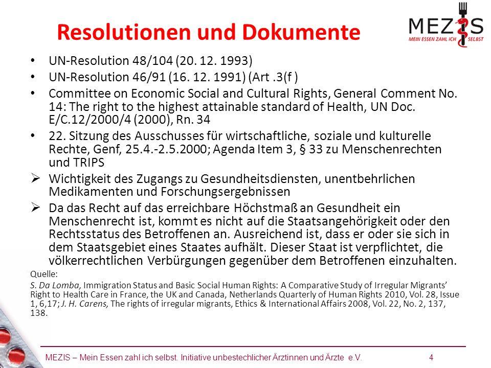 MEZIS – Mein Essen zahl ich selbst. Initiative unbestechlicher Ärztinnen und Ärzte e.V. 4 Resolutionen und Dokumente UN-Resolution 48/104 (20. 12. 199