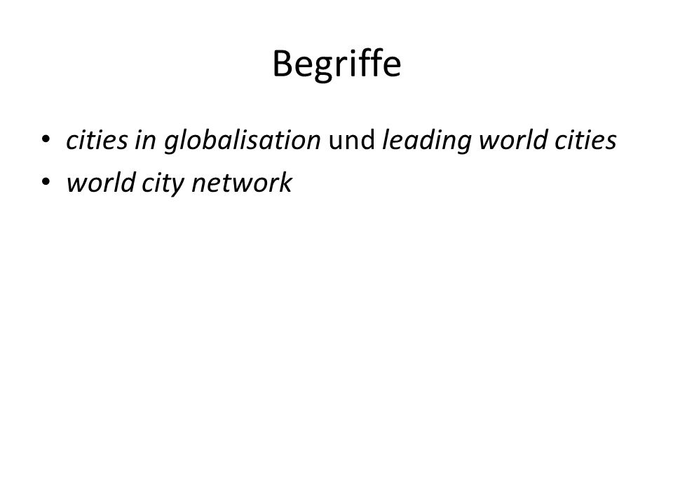 Begriffe cities in globalisation und leading world cities world city network