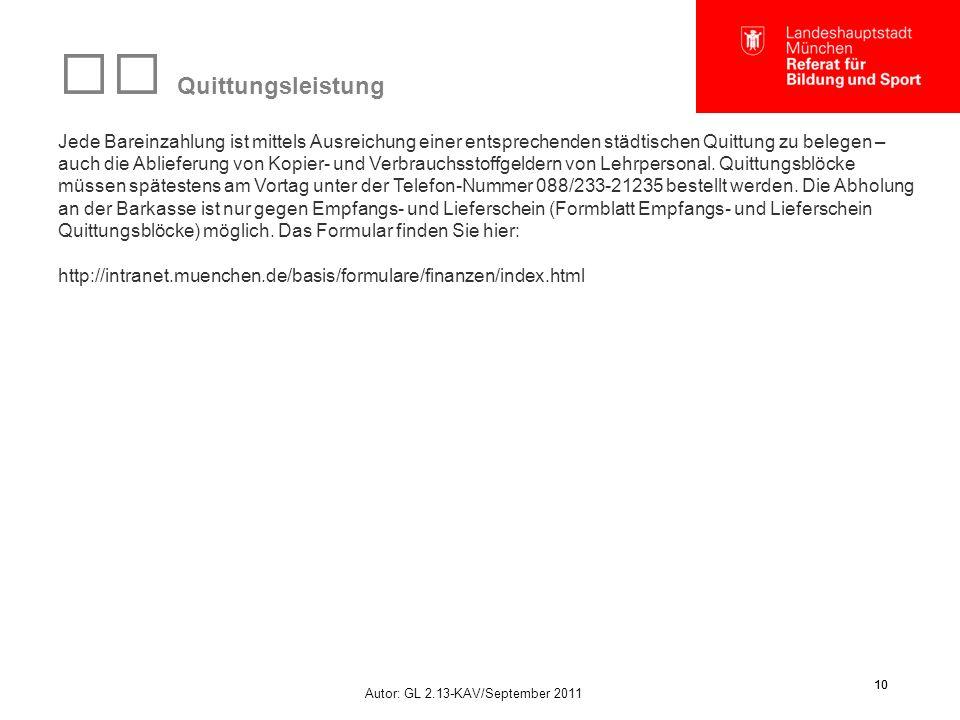 Autor: GL 2.13-KAV/September 2011 10 Quittungsleistung Jede Bareinzahlung ist mittels Ausreichung einer entsprechenden städtischen Quittung zu belegen
