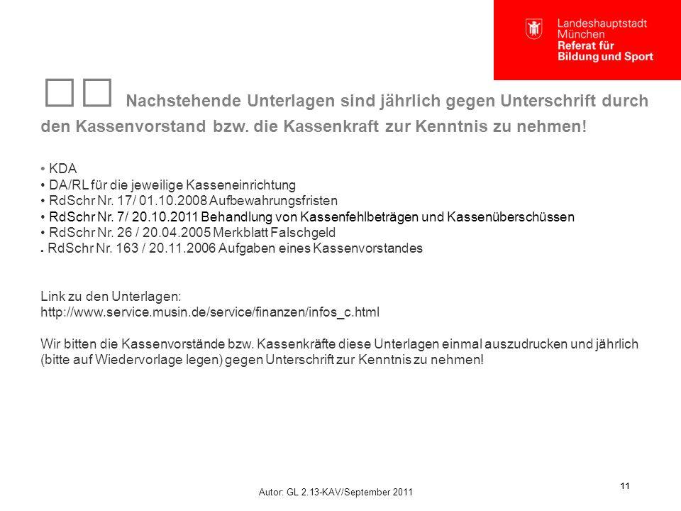Autor: GL 2.13-KAV/September 2011 11 Nachstehende Unterlagen sind jährlich gegen Unterschrift durch den Kassenvorstand bzw. die Kassenkraft zur Kenntn