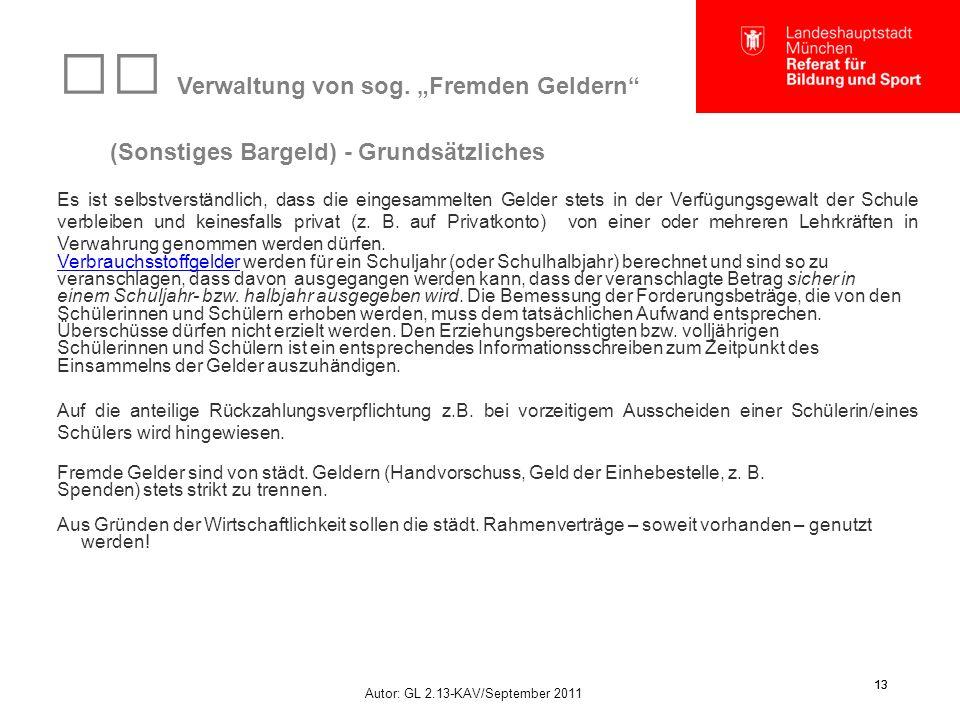 """Autor: GL 2.13-KAV/September 2011 13 Verwaltung von sog. """"Fremden Geldern"""" (Sonstiges Bargeld) - Grundsätzliches Es ist selbstverständlich, dass die e"""