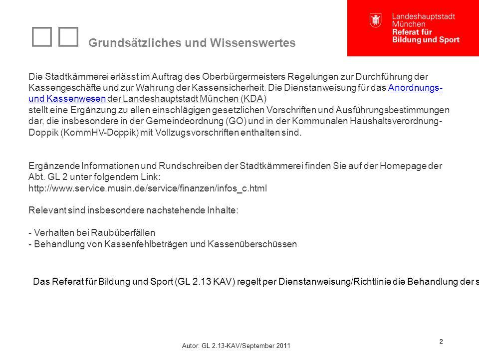 Autor: GL 2.13-KAV/September 2011 2 2 Grundsätzliches und Wissenswertes Die Stadtkämmerei erlässt im Auftrag des Oberbürgermeisters Regelungen zur Dur