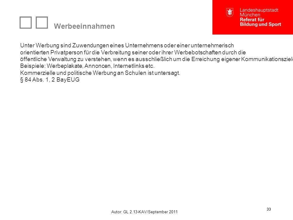 Autor: GL 2.13-KAV/September 2011 33 Werbeeinnahmen Unter Werbung sind Zuwendungen eines Unternehmens oder einer unternehmerisch orientierten Privatpe