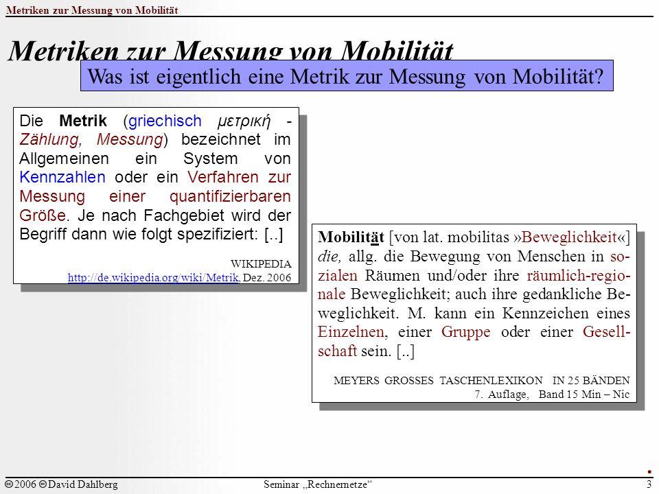 """Seminar """"Rechnernetze Metriken zur Messung von Mobilität 3 2006David Dahlberg."""