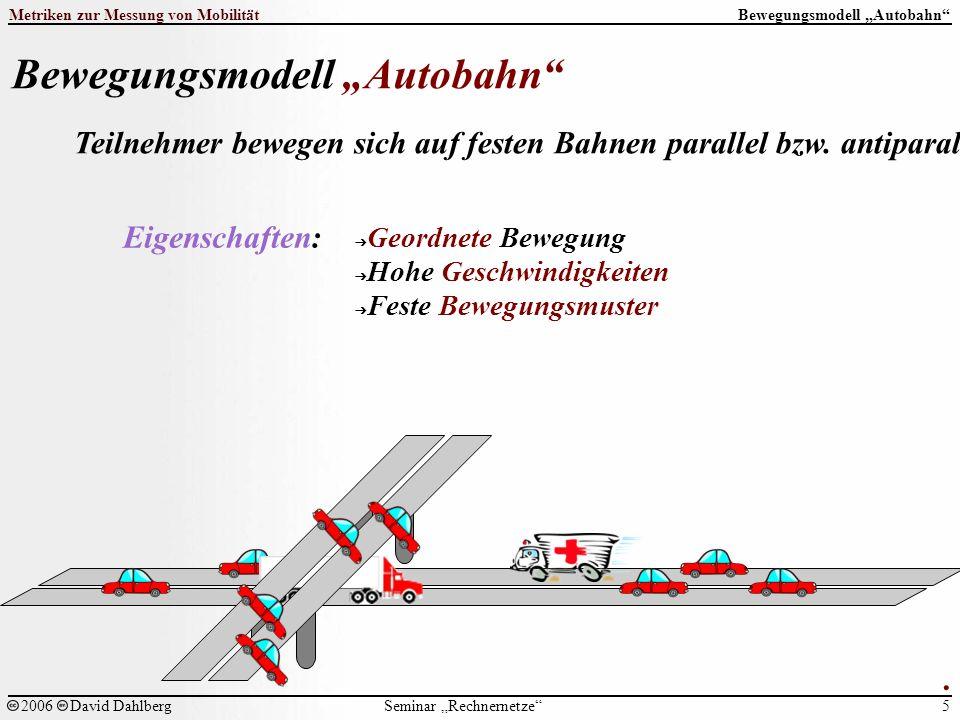 """Seminar """"Rechnernetze Metriken zur Messung von Mobilität 5 2006David Dahlberg."""