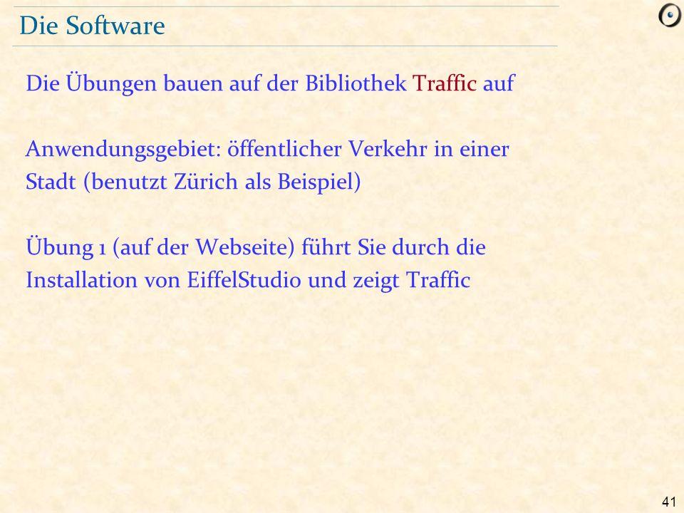 41 Die Software Die Übungen bauen auf der Bibliothek Traffic auf Anwendungsgebiet: öffentlicher Verkehr in einer Stadt (benutzt Zürich als Beispiel) Ü