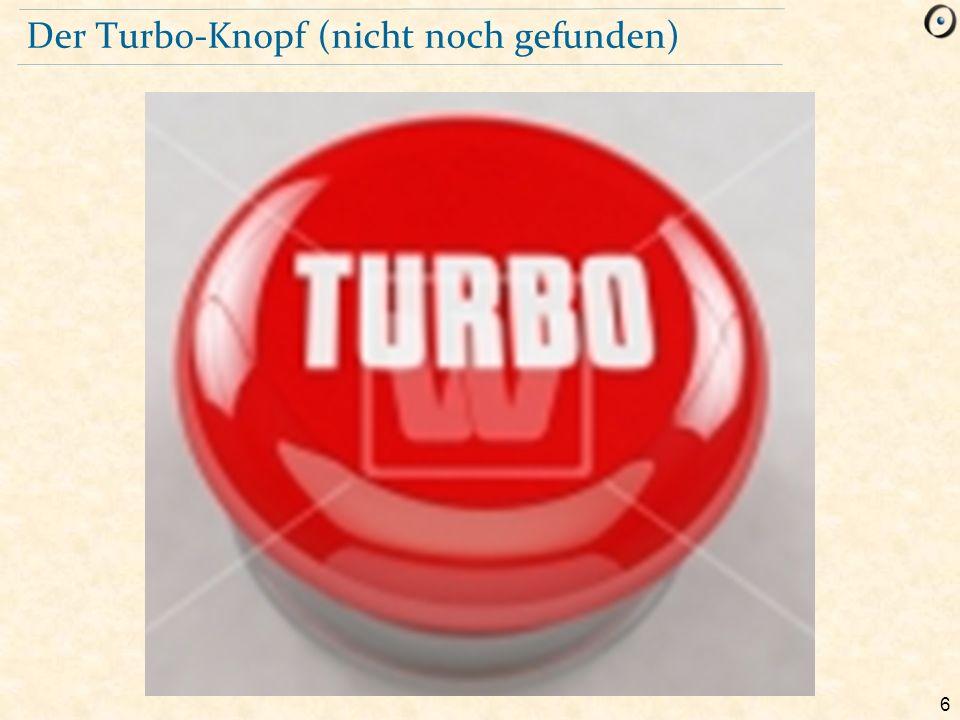 6 Der Turbo-Knopf (nicht noch gefunden)