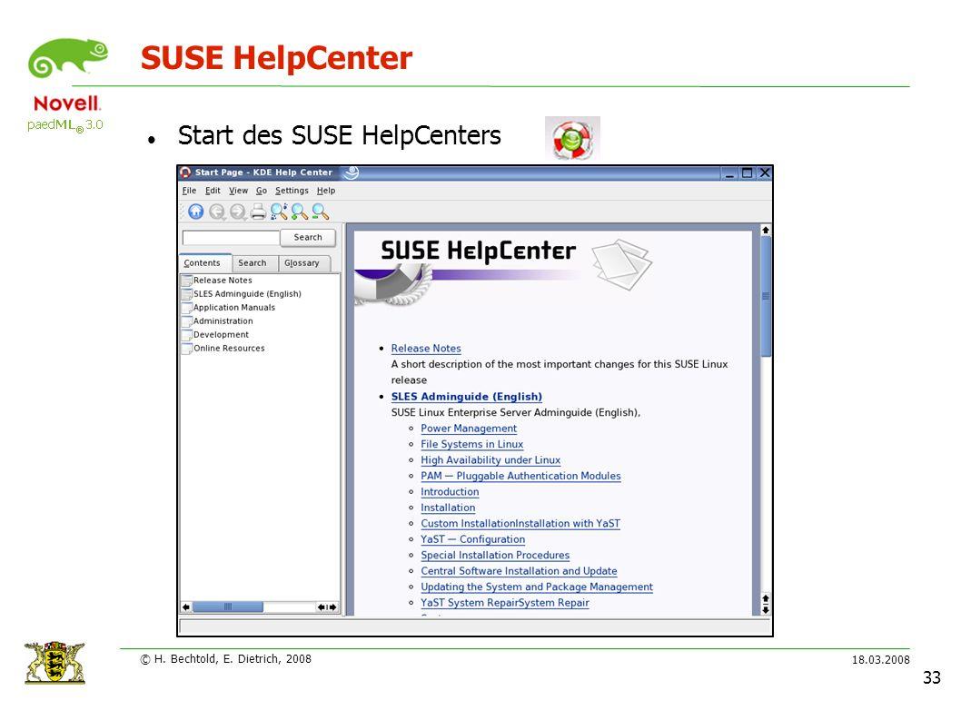 18.03.2008 © H. Bechtold, E. Dietrich, 2008 33 SUSE HelpCenter Start des SUSE HelpCenters