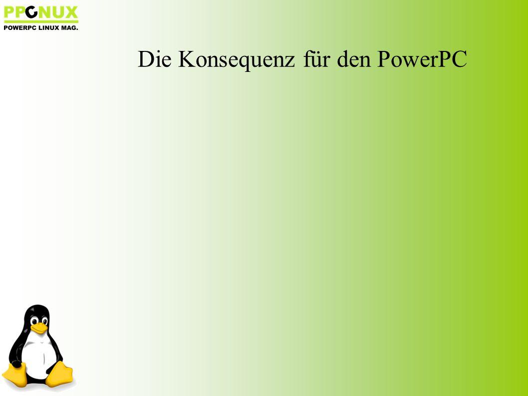 Die Konsequenz für den PowerPC