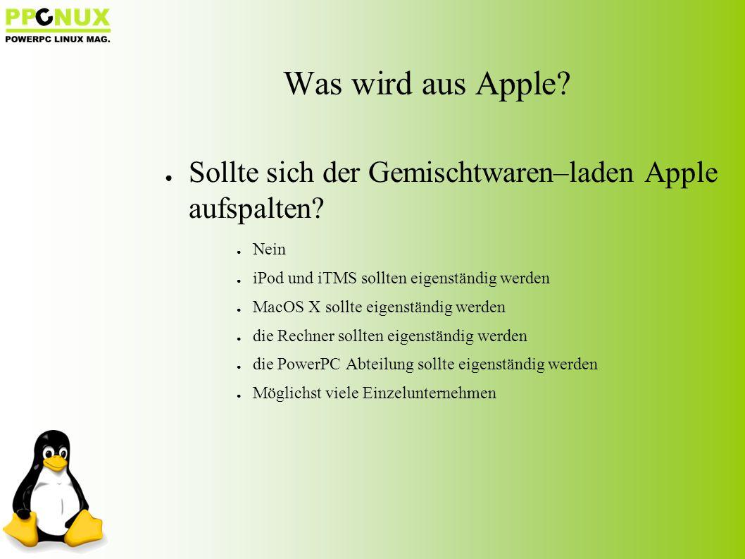 ● Sollte sich der Gemischtwaren–laden Apple aufspalten.
