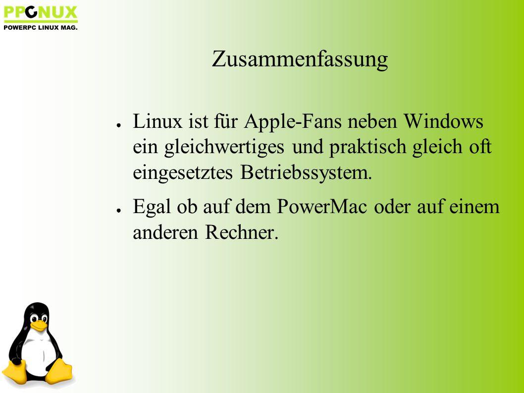Zusammenfassung ● Linux ist für Apple-Fans neben Windows ein gleichwertiges und praktisch gleich oft eingesetztes Betriebssystem.