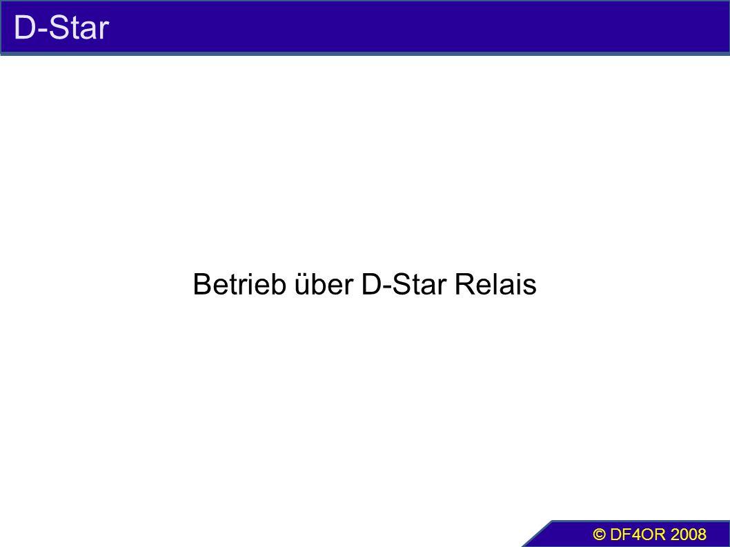 D-Star Betrieb über D-Star Relais © DF4OR 2008