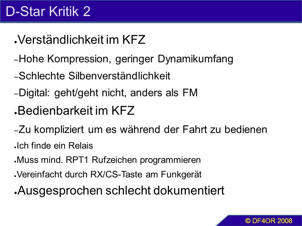 D-Star Kritik 2 ● Verständlichkeit im KFZ – Hohe Kompression, geringer Dynamikumfang – Schlechte Silbenverständlichkeit – Digital: geht/geht nicht, an