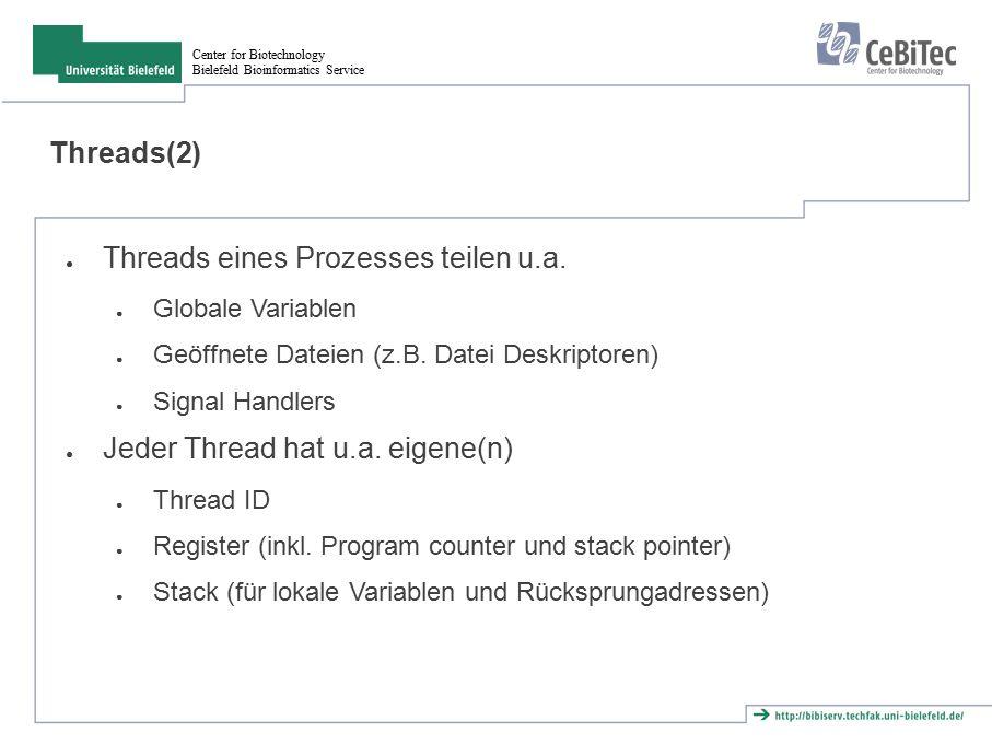 Center for Biotechnology Bielefeld Bioinformatics Service Aufgabe ● Der Befehl top bzw.