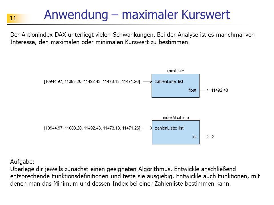 11 Anwendung – maximaler Kurswert Der Aktionindex DAX unterliegt vielen Schwankungen.