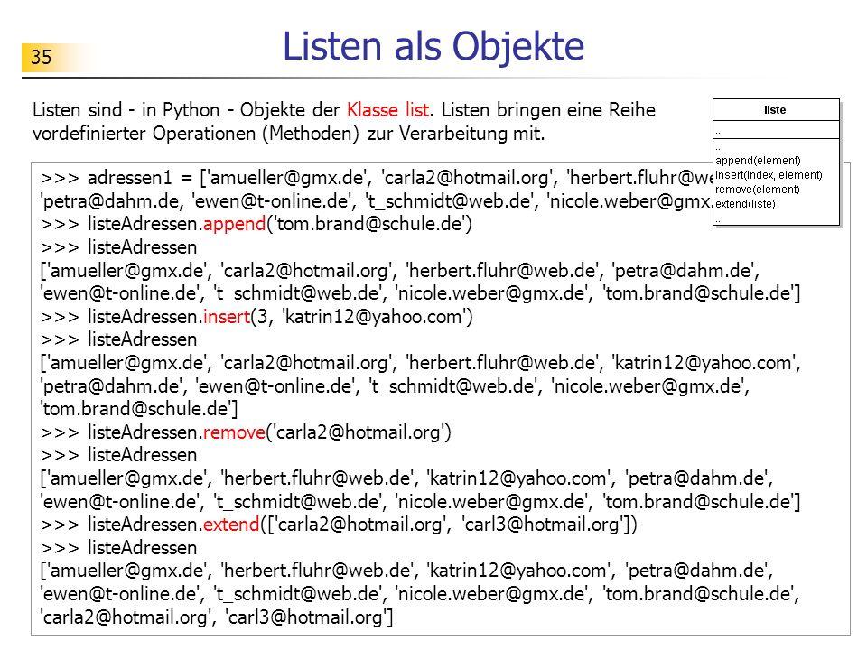 35 Listen als Objekte Listen sind - in Python - Objekte der Klasse list.