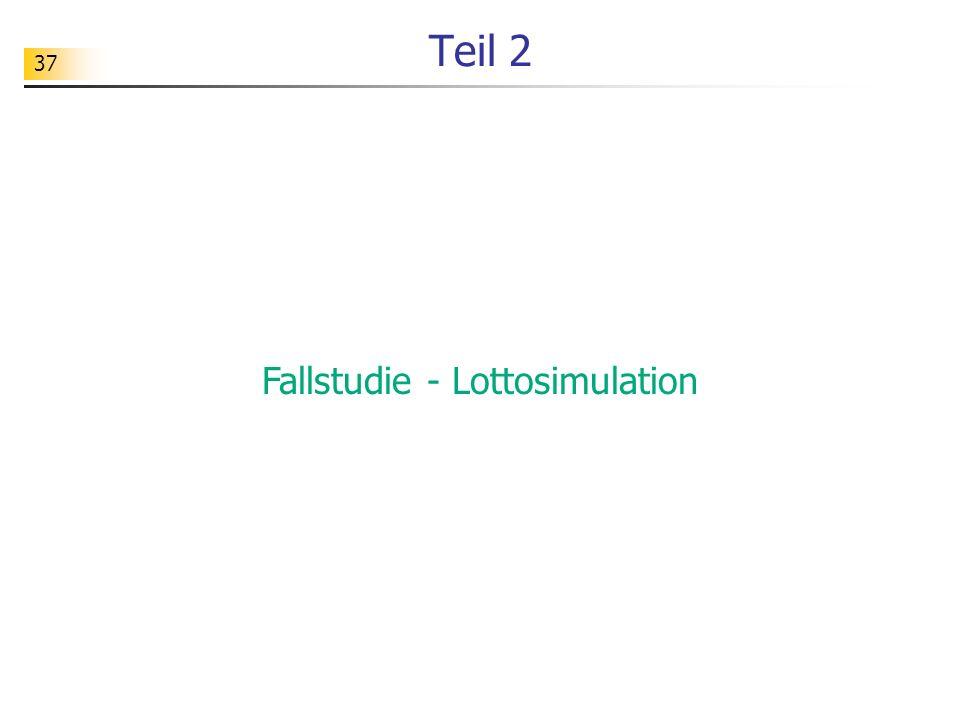 37 Teil 2 Fallstudie - Lottosimulation