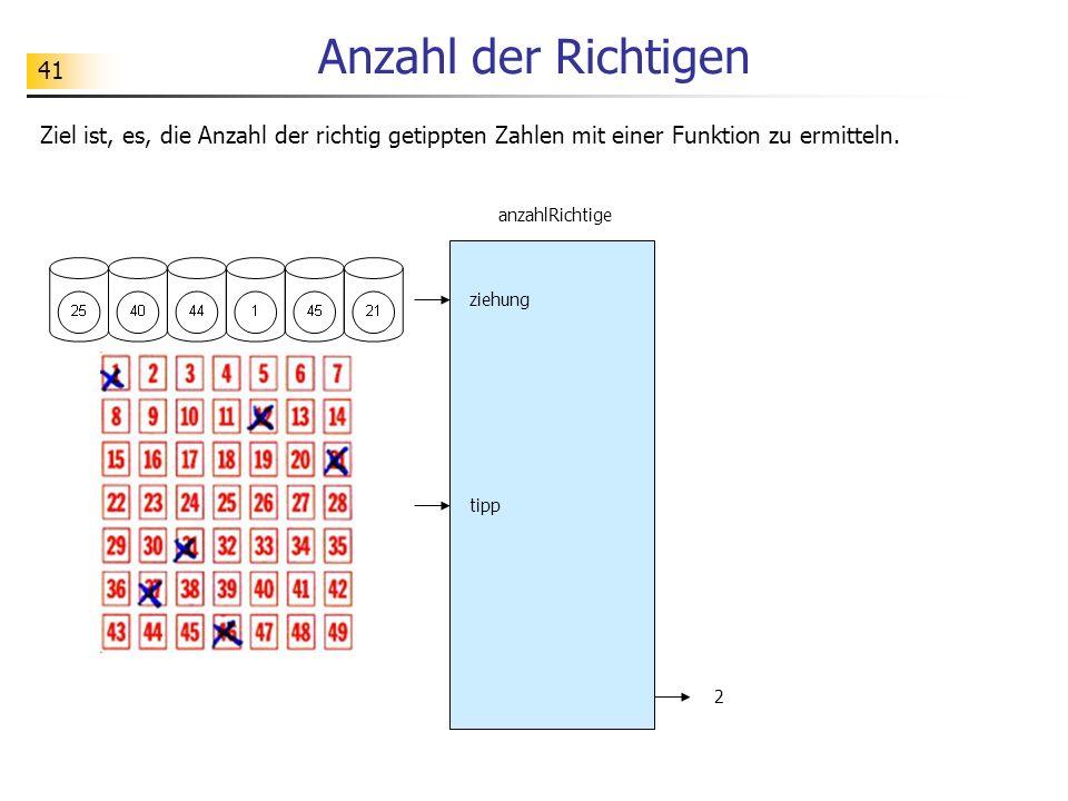 41 Anzahl der Richtigen Ziel ist, es, die Anzahl der richtig getippten Zahlen mit einer Funktion zu ermitteln.