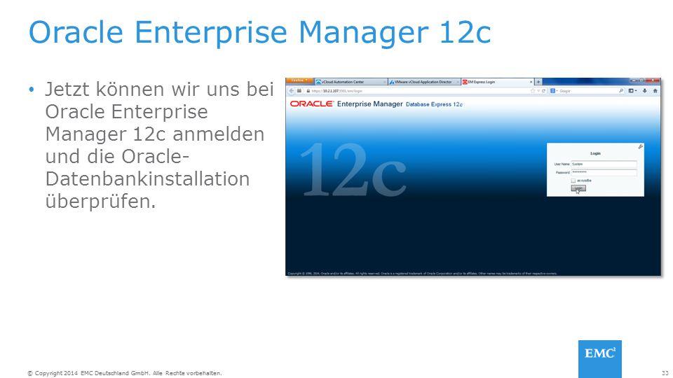 33© Copyright 2014 EMC Deutschland GmbH. Alle Rechte vorbehalten.
