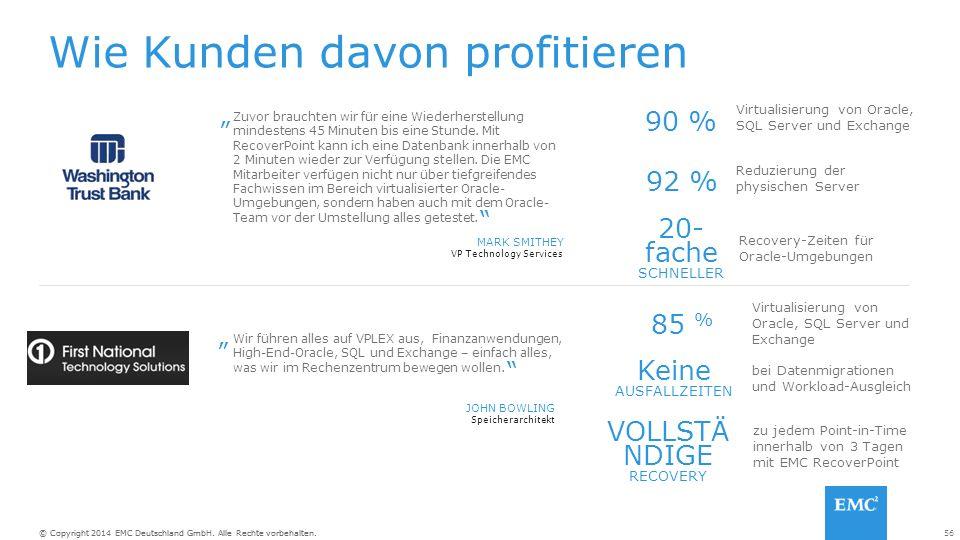 56© Copyright 2014 EMC Deutschland GmbH. Alle Rechte vorbehalten.