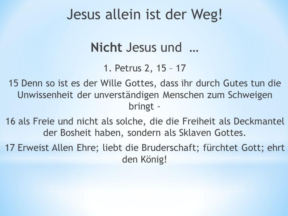 Nicht Jesus und … 1.