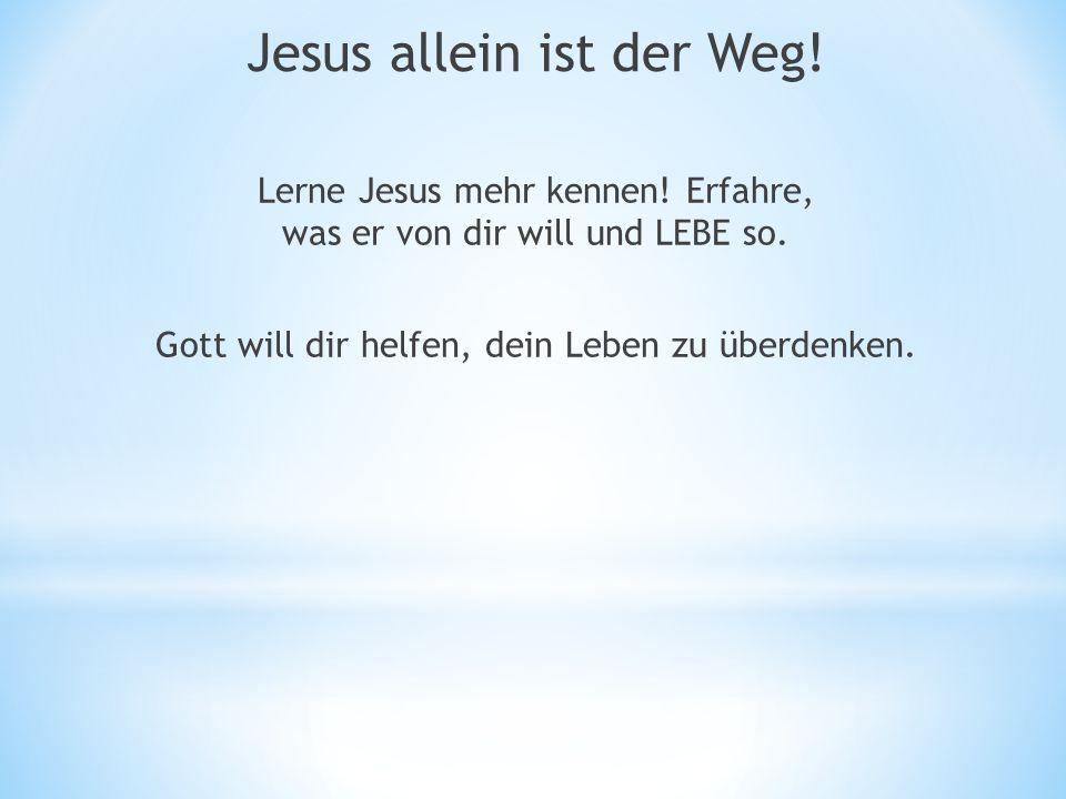 Lerne Jesus mehr kennen. Erfahre, was er von dir will und LEBE so.