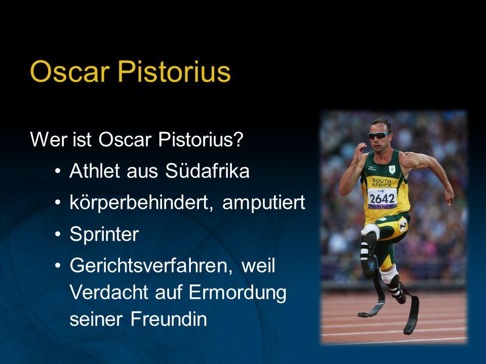 Oscar Pistorius Wer ist Oscar Pistorius? Athlet aus Südafrika körperbehindert, amputiert Sprinter Gerichtsverfahren, weil Verdacht auf Ermordung seine