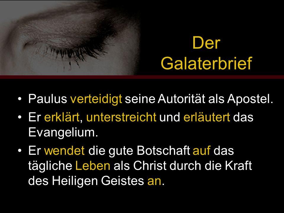 Der Galaterbrief Paulus verteidigt seine Autorität als Apostel. Er erklärt, unterstreicht und erläutert das Evangelium. Er wendet die gute Botschaft a