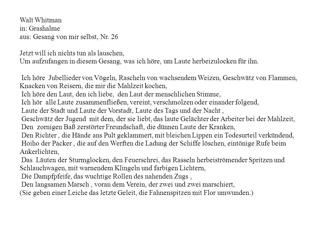 Walt Whitman in: Grashalme aus: Gesang von mir selbst, Nr.