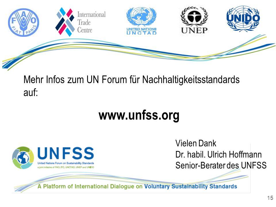 15 Mehr Infos zum UN Forum für Nachhaltigkeitsstandards auf: www.unfss.org Vielen Dank Dr. habil. Ulrich Hoffmann Senior-Berater des UNFSS