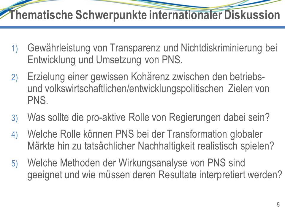 5 1) Gewährleistung von Transparenz und Nichtdiskriminierung bei Entwicklung und Umsetzung von PNS. 2) Erzielung einer gewissen Kohärenz zwischen den