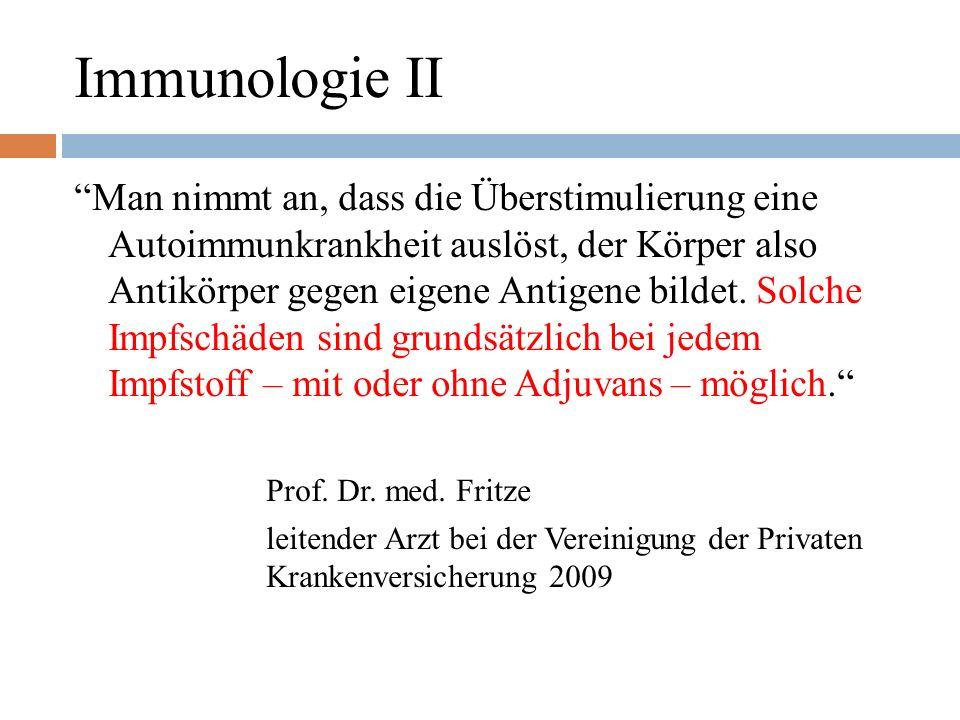Immunologie II Man nimmt an, dass die Überstimulierung eine Autoimmunkrankheit auslöst, der Körper also Antikörper gegen eigene Antigene bildet.