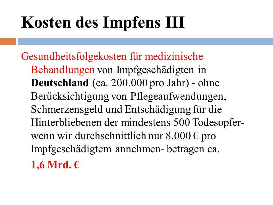 Kosten des Impfens III Gesundheitsfolgekosten für medizinische Behandlungen von Impfgeschädigten in Deutschland (ca.