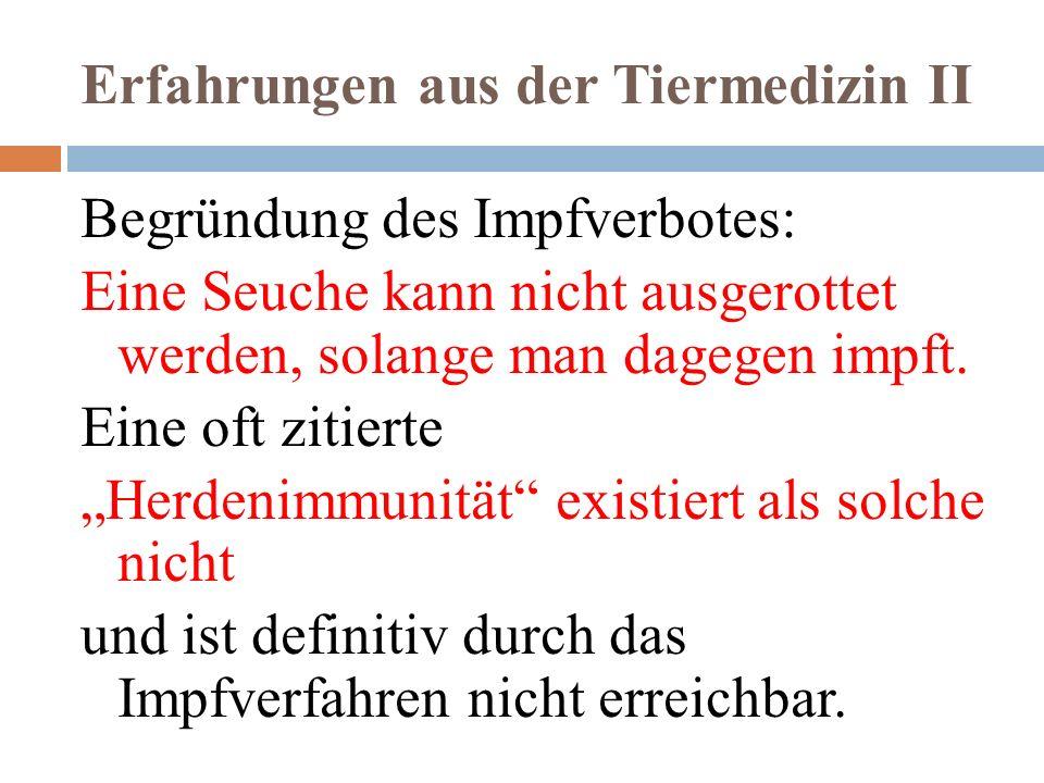 Erfahrungen aus der Tiermedizin III Das Umdenken in der Seuchenbekämpfung hat, wie jeder Paradigmenwechsel, zu heftigen Auseinandersetzungen zwischen den Vertretern für und wider das Impfen geführt.