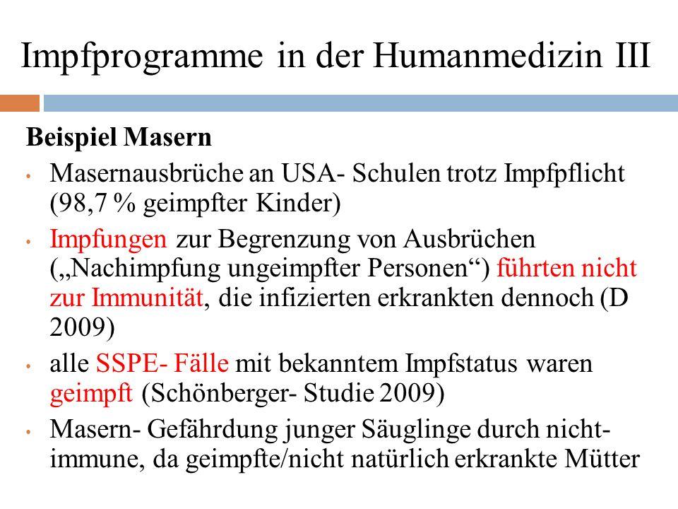 """Impfprogramme in der Humanmedizin IV Beispiel Pertussis in Sachsen 2006 (Kohren- Sahlis) 34 erkrankter Personen, davon 26 geimpft, 8 ungeimpft """"vollständig geimpft = 5 Impfungen in Sachsen bis 6."""