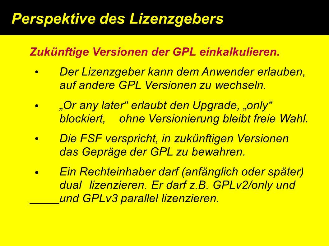 Zukünftige Versionen der GPL einkalkulieren.