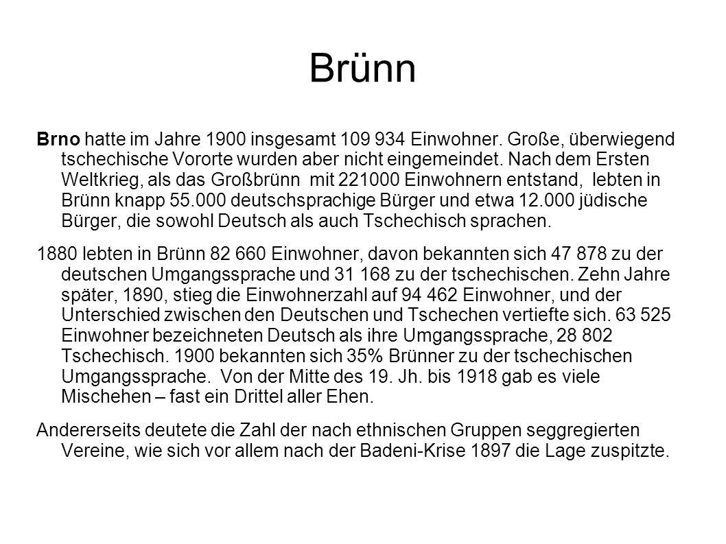 Brünn Brno hatte im Jahre 1900 insgesamt 109 934 Einwohner.