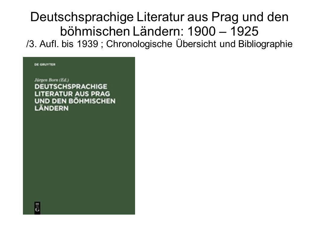 Deutschsprachige Literatur aus Prag und den böhmischen Ländern: 1900 – 1925 /3.