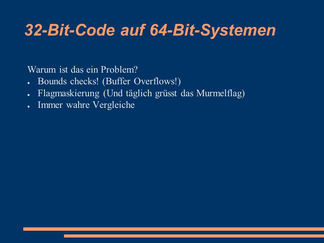 32-Bit-Code auf 64-Bit-Systemen Warum ist das ein Problem.