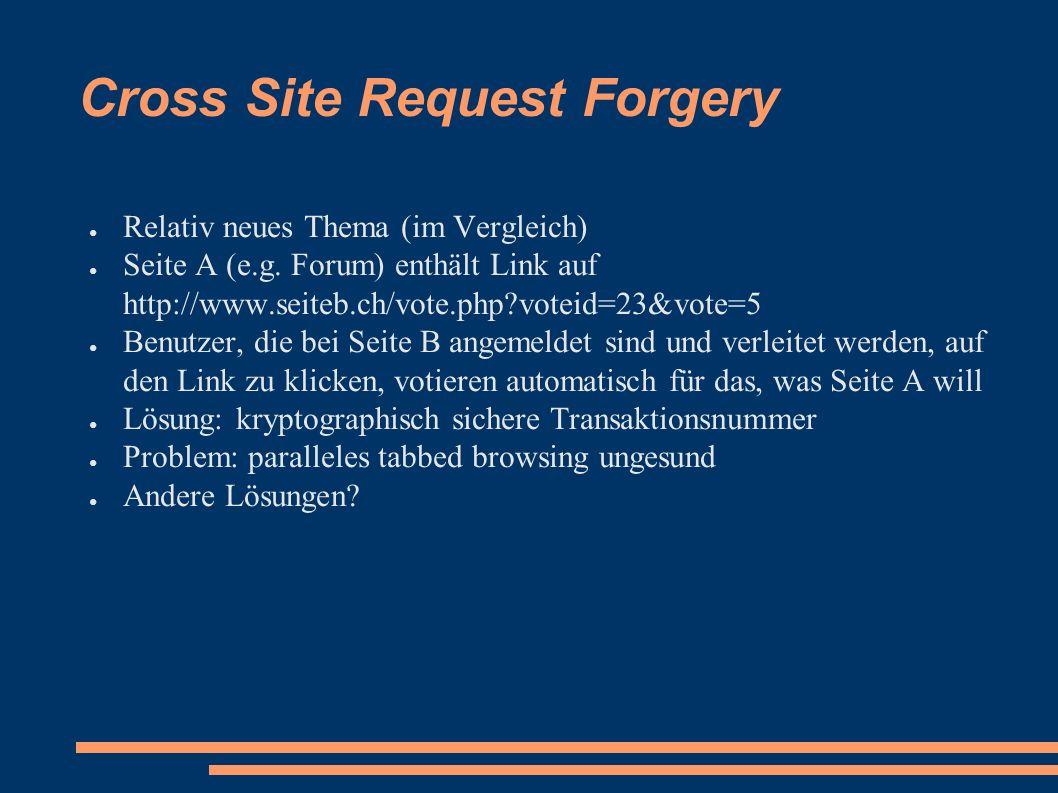 Cross Site Request Forgery ● Relativ neues Thema (im Vergleich) ● Seite A (e.g.
