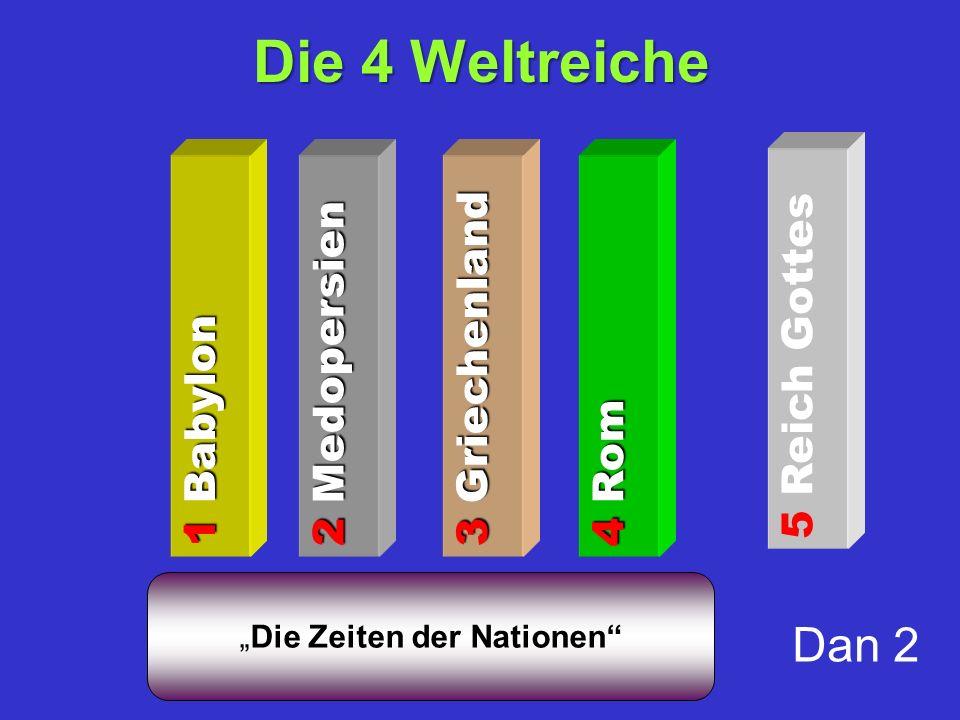 """Die 4 Weltreiche """"Die Zeiten der Nationen 1 Babylon 2 Medopersien 3 Griechenland 4 Rom 5 Reich Gottes Dan 2"""
