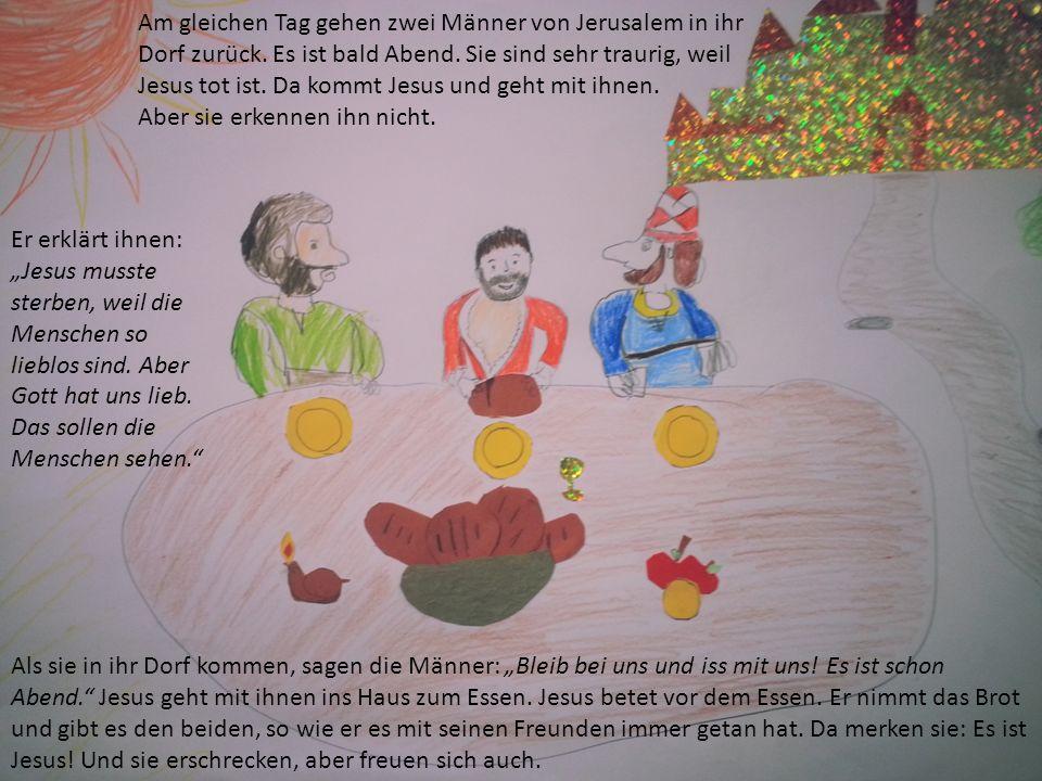 Am gleichen Tag gehen zwei Männer von Jerusalem in ihr Dorf zurück.