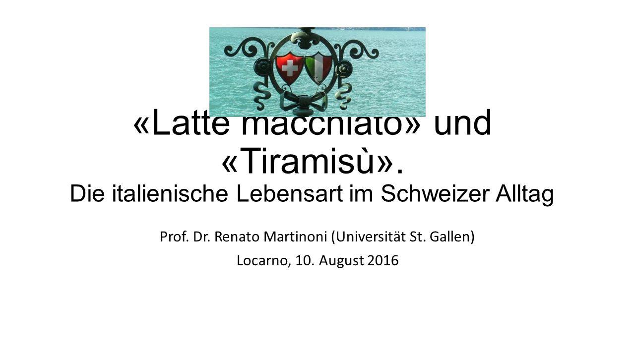 «Latte macchiato» und «Tiramisù». Die italienische Lebensart im Schweizer Alltag Prof.