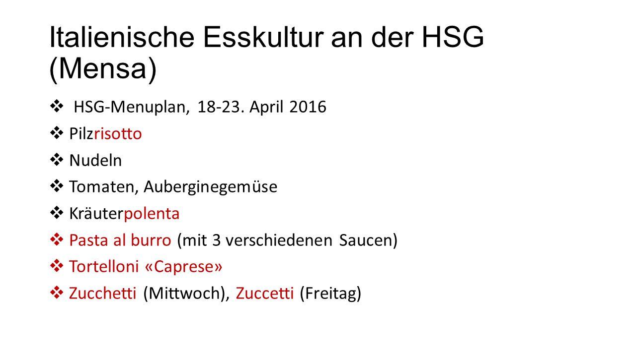 Italienische Esskultur an der HSG (Mensa)  HSG-Menuplan, 18-23.
