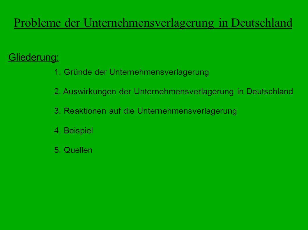 Probleme der Unternehmensverlagerung in Deutschland Gliederung: 1.