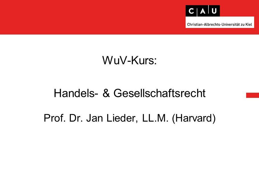 WuV-Kurs: Handels- & Gesellschaftsrecht Prof. Dr. Jan Lieder, LL.M. (Harvard)